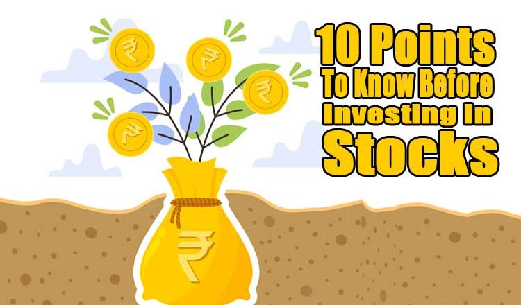 10-Points-To-Know-Before-Investing-In-Stocks