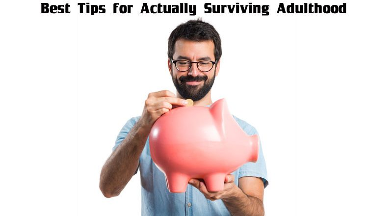 Best-Tips-for-Actually-Surviving-Adulthood